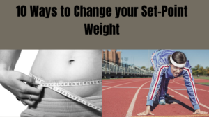 10 Ways to Change Your Set-point Weight